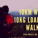 10km with 10kg load fun walk