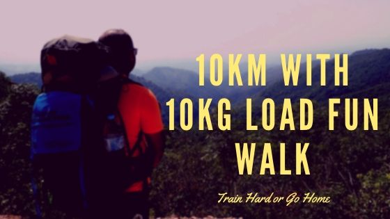 10km with 10kg load fun walk