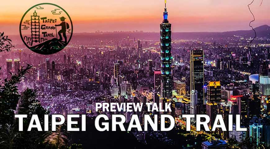 Preview Talk-Taipei Grand Trail