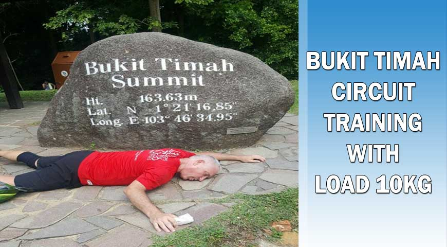 BUKIT TIMAH CIRCUIT TRAINING WITH  LOAD 10KG
