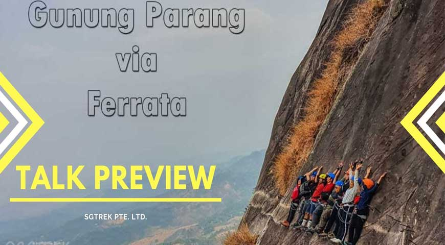 TALK PREVIEW: Gunung Parang Via Ferrata