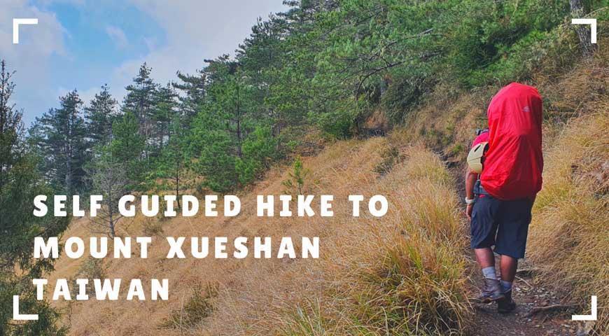 Self Guided Hike To Mount Xueshan – Taiwan
